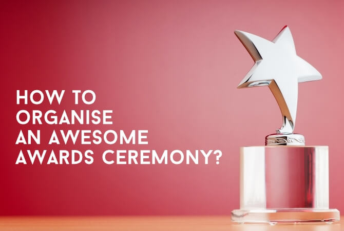 how to organise an awesome awards ceremony